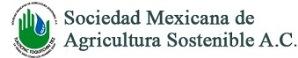 XIV Simposio internacional y IX congreso nacional de agricultura sostenible 'Agricultura sostenible como base para los agronegocios', 25 al 30 de Septiembre de 2017 en Sonora, México